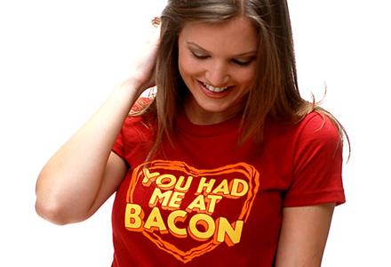 You Had Me At Bacon t-shirt
