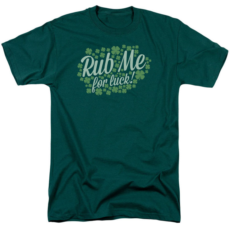 ST. PATRICK'S DAY RUB ME GREEN T-SHIRT