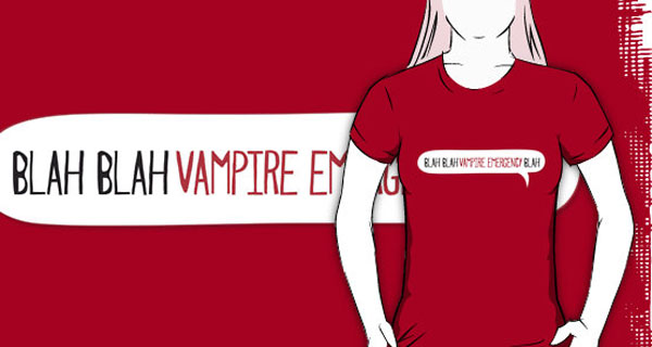 Blah blah Vampire Emergency T-Shirt
