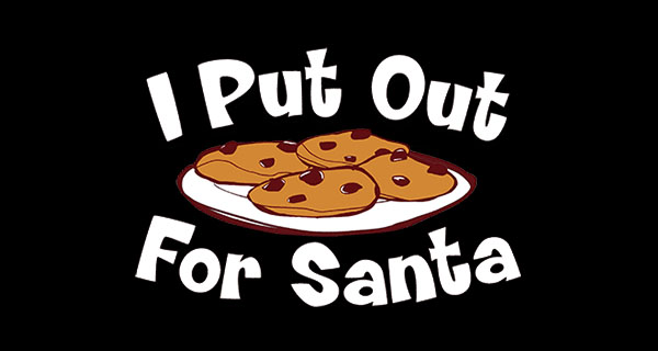 I put out for santa t-shirt