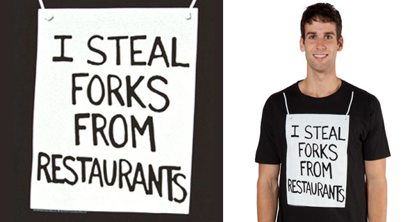 I Steal Forks From Restaurants T-Shirt