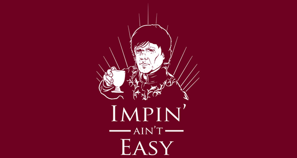 Impin' Ain't Easy Tyrion Lannister T-Shirt