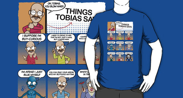 Things Tobias Says T-Shirt